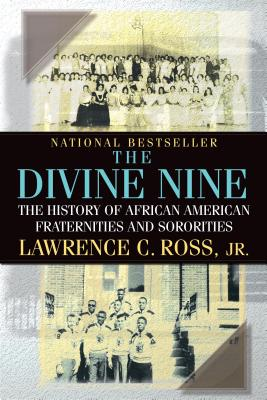 The Divine Nine By Ross, Lawrence C., Jr.