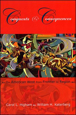 Conquests & Consequences By Higham, Carol L./ Katerberg, William H.