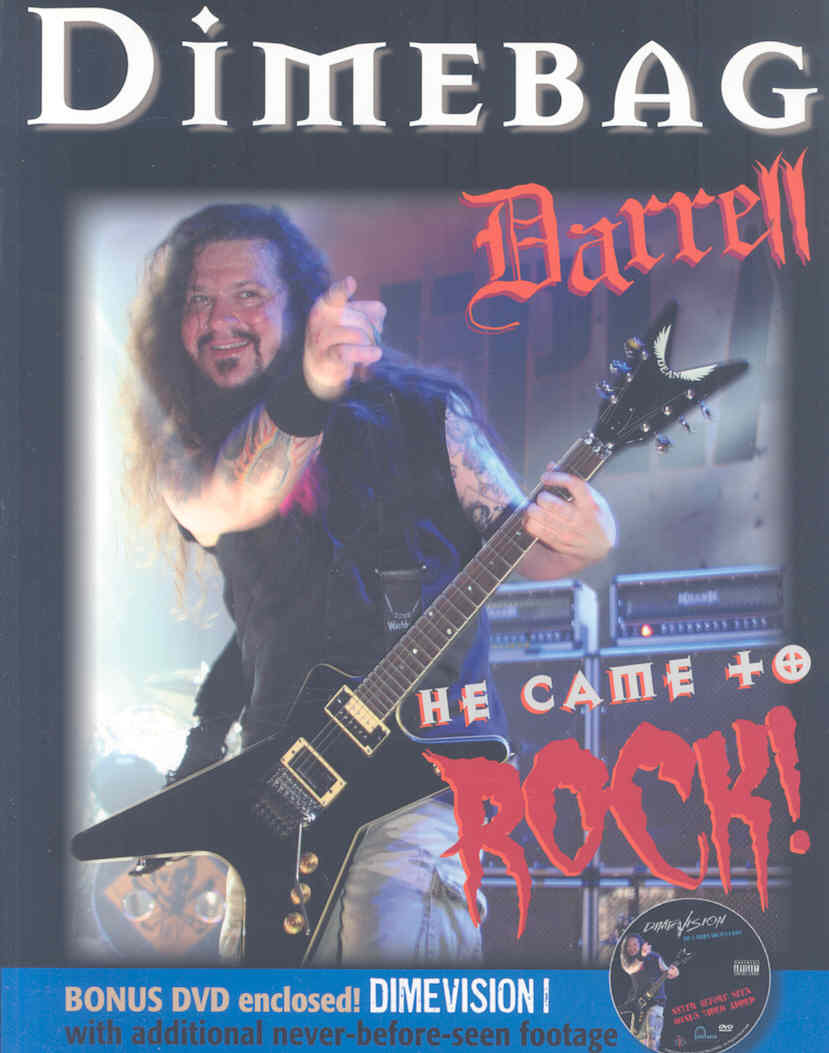 Dimebag Darrell: He Came to Rock By Doll, Susan/ Morrow, David