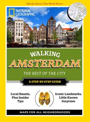 National Geographic Walking Amsterdam By National Geographic Society (U. S.)